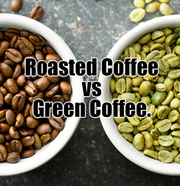 Roasted coffee beans vs. Green coffee beans